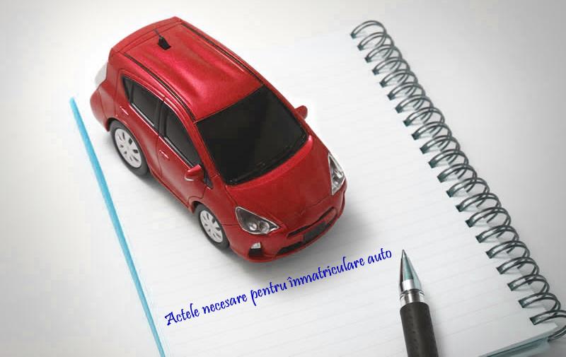Actele-necesare-pentru-înmatriculare-auto